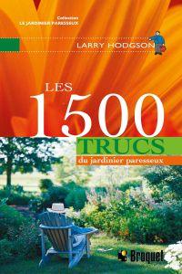Les 1500 trucs du jardinier...