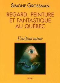 Image de couverture (Regard, peinture et fantastique au Québec)
