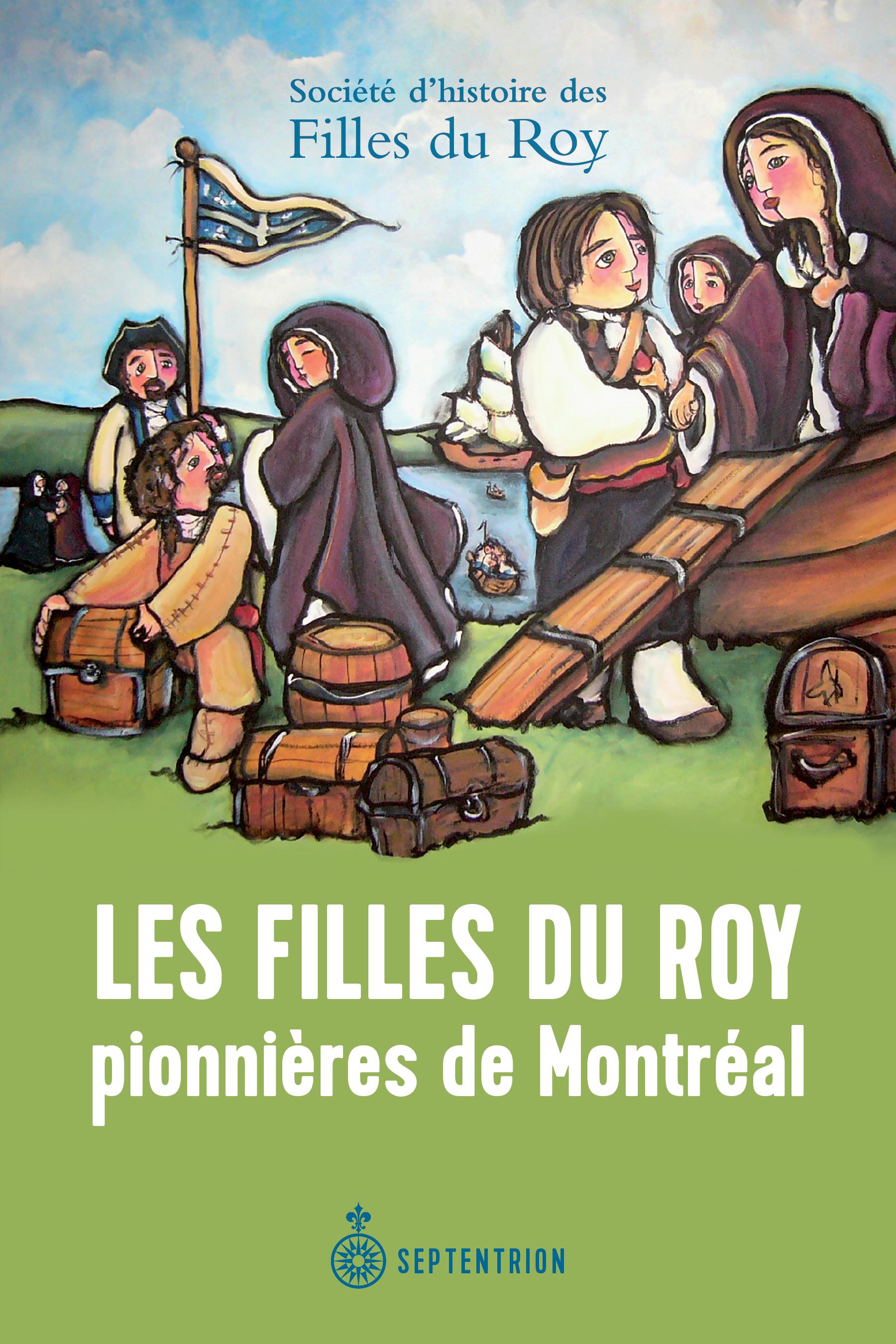 Les Filles du Roy pionnières de Montréal