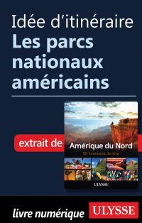 Idée d'itinéraire - Les parcs nationaux américains