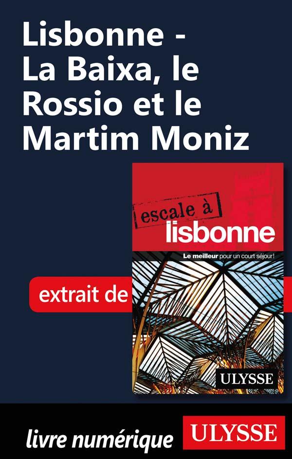 Lisbonne - La Baixa, le Ros...