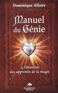 Manuel du Génie : À l'inten...