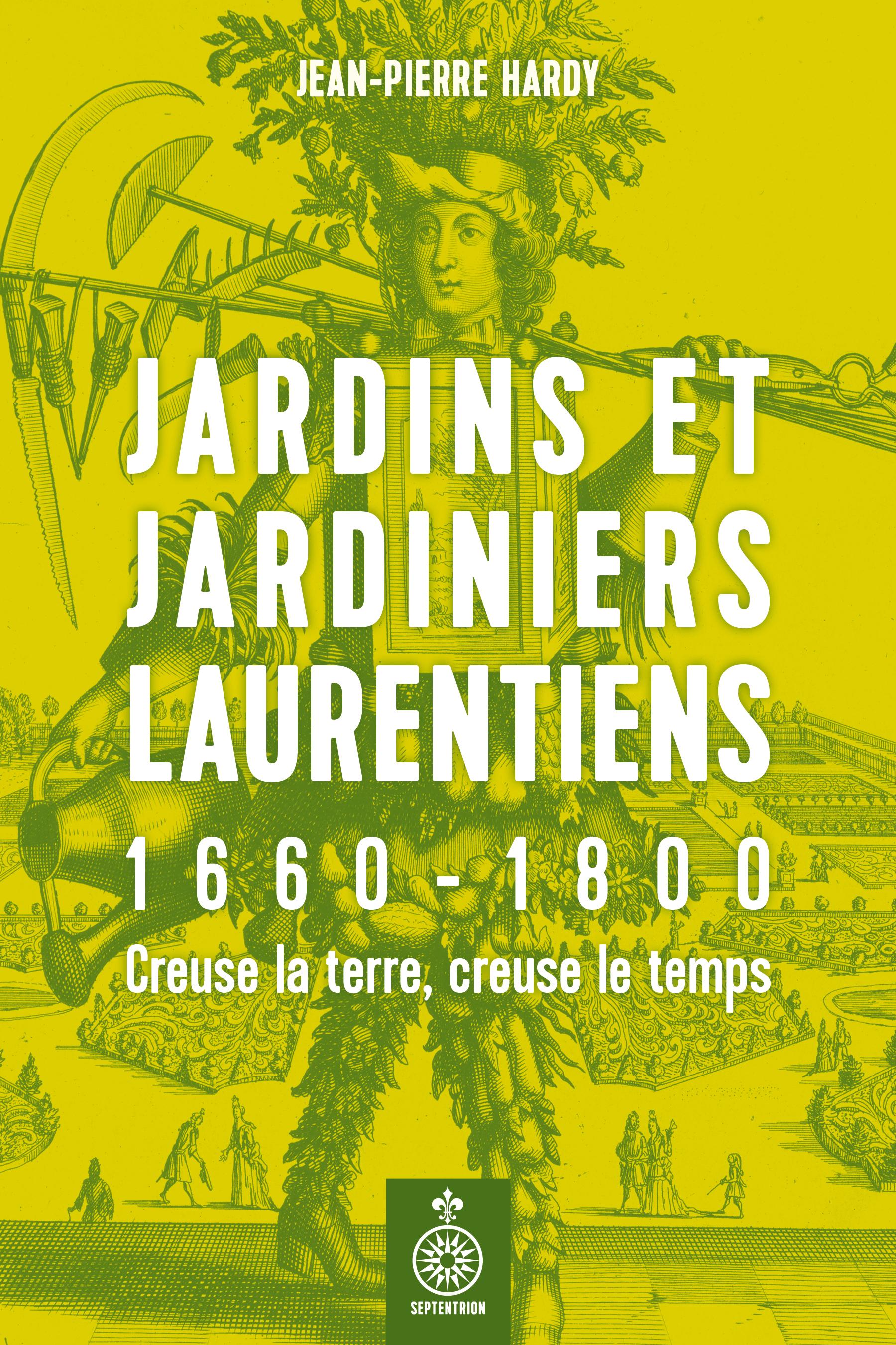 Jardins et jardiniers laurentiens, 1660-1800