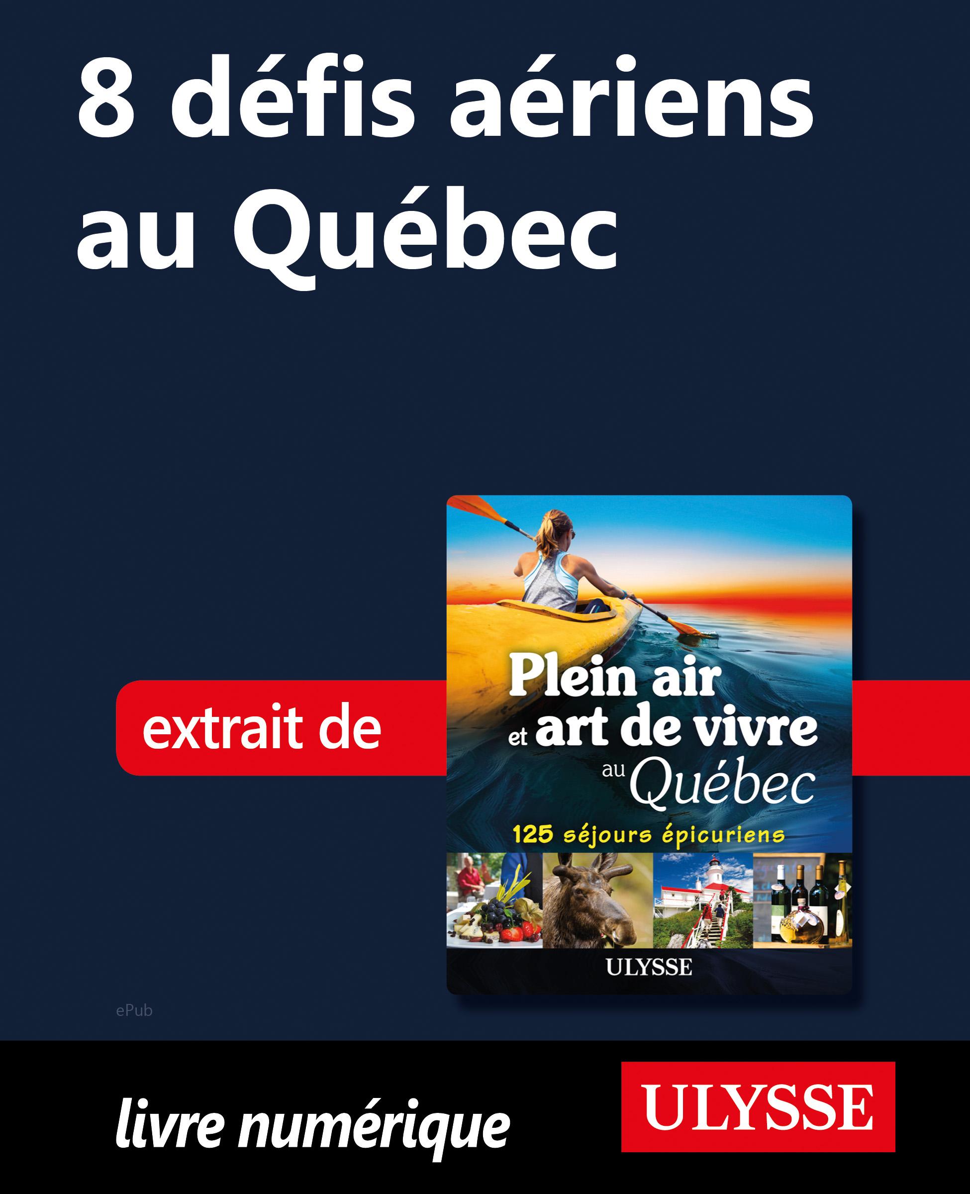 8 défis aériens au Québec