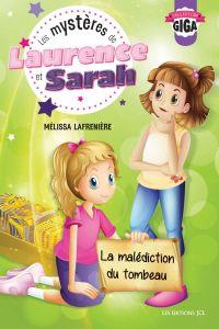 Les mystères de Laurence et Sarah, T.2 - La malédiction du tombeau