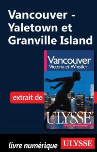 Vancouver - Yaletown et Granville Island