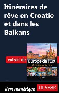 Itinéraires de rêve en Croa...