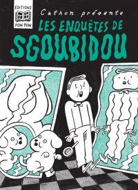 Les enquêtes de Sgoubidou