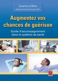 Augmentez vos chances de guérison. Guide d'accompagnement dans le système de santé