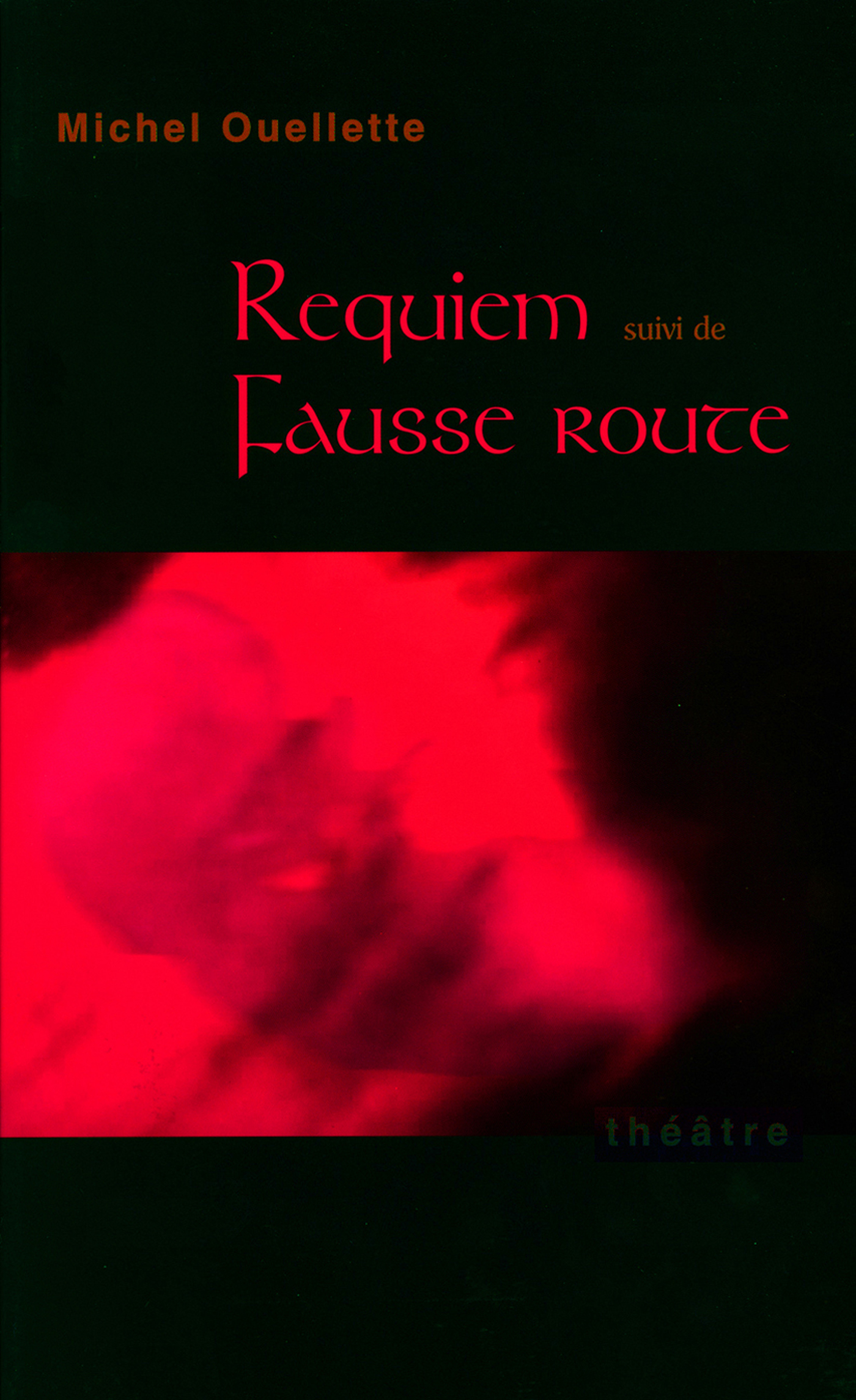 Requiem suivi de Fausse route