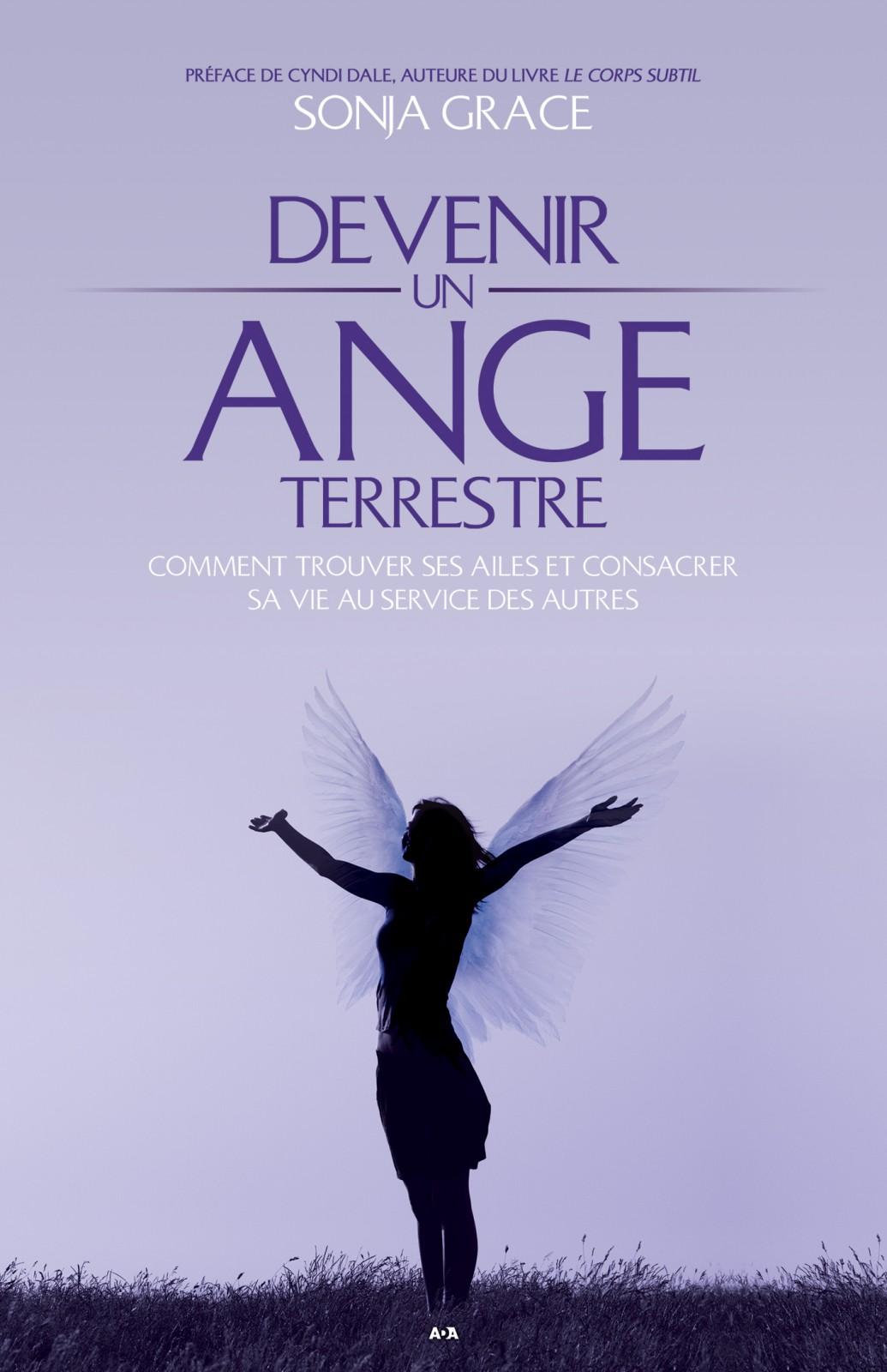 Devenir un ange terrestre, Comment trouver ses ailes et consacrer sa vie au service des autres