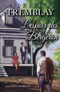 L'espoir des Bergeron 02 : La crise