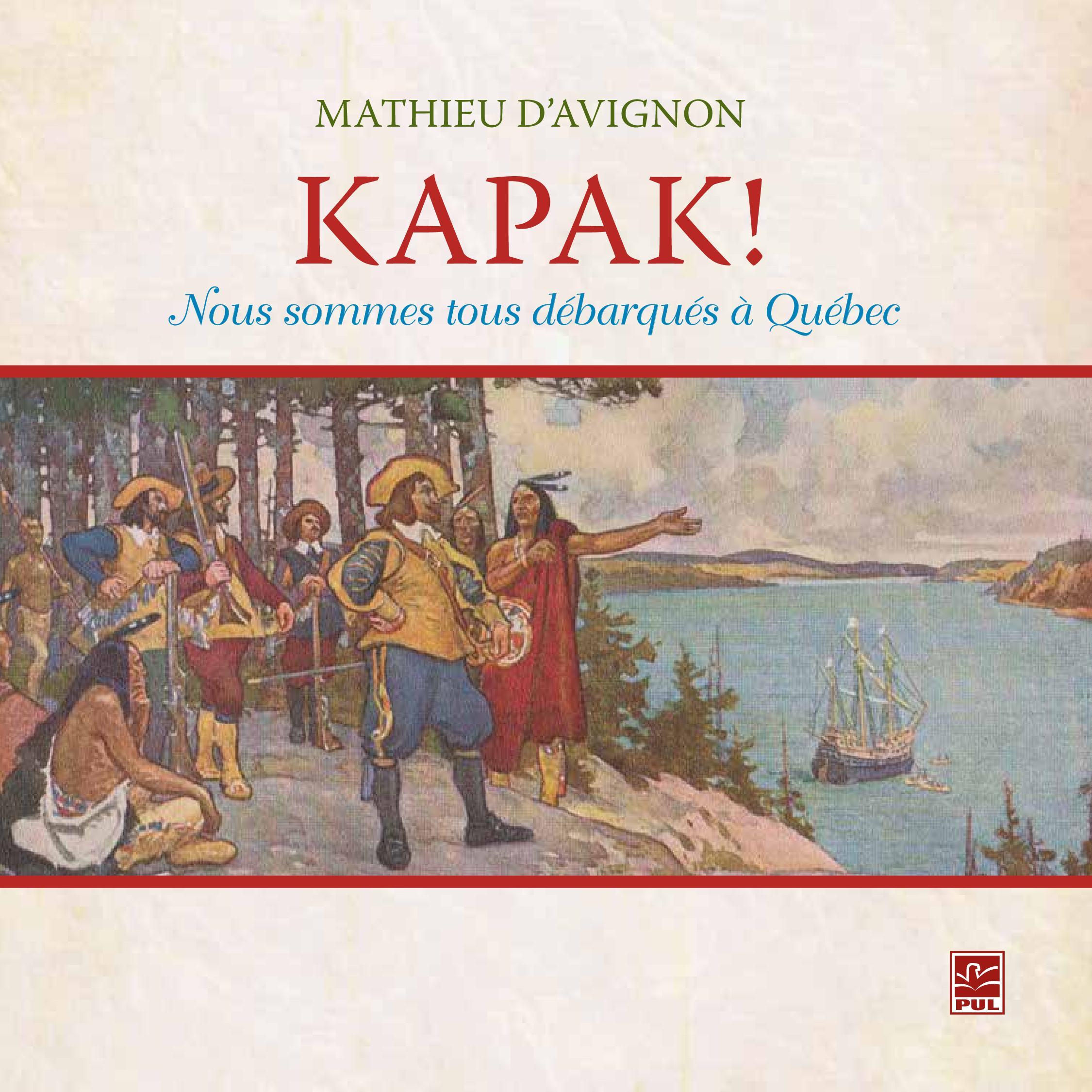 Kapak ! Nous sommes tous débarqués à Québec