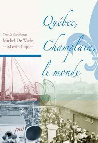 Québec, Champlain, le monde
