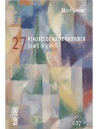27 réalités de notre quotidien - Leurs origines