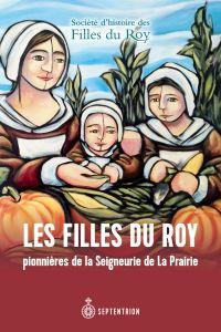 Les Filles du Roy pionnières de la Seigneurie de La Prairie