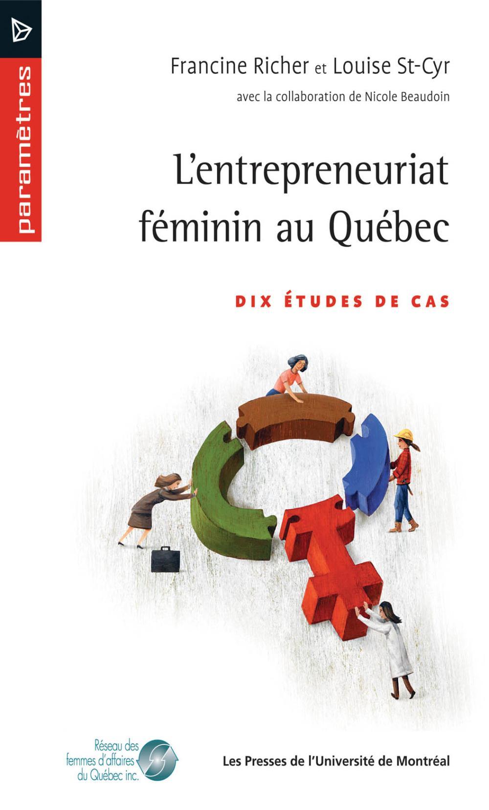 L'entrepreneuriat féminin au Québec. Dix études de cas