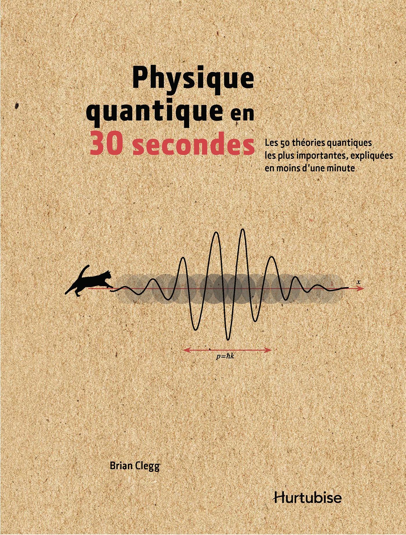La physique quantique en 30 secondes
