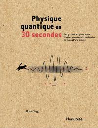 La physique quantique en 30...