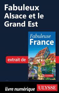 Fabuleux Alsace et le Grand...