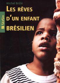 Les rêves d'un enfant brési...