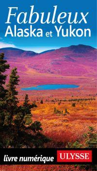 Fabuleux Alaska et Yukon