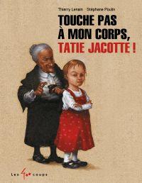 Image de couverture (Touche pas à mon corps Tatie Jacotte !)