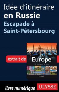 Idée d'itinéraire en Russie - Escapade à Saint-Pétersbourg