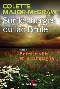 Sur les berges du lac Brûlé, tome 2