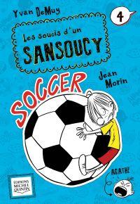Les soucis d'un Sansoucy 4 - Soccer