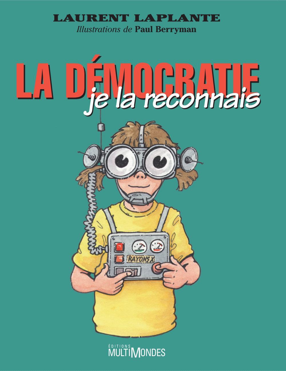 La démocratie, je la reconnais!