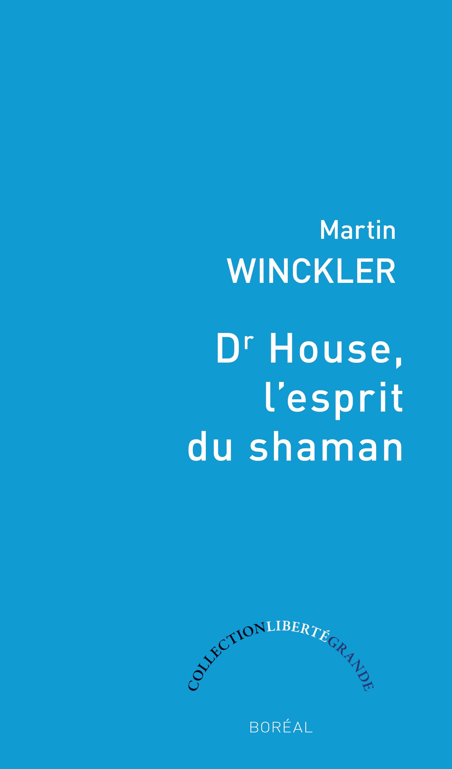 Dr House, l'esprit du Shaman
