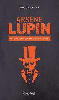 Arsène Lupin - Arsène Lupin...