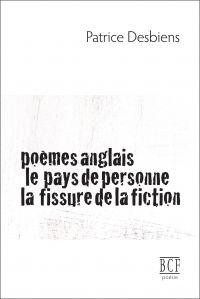 Image de couverture (Poèmes anglais, Le pays de personne, La fissure de la fiction)
