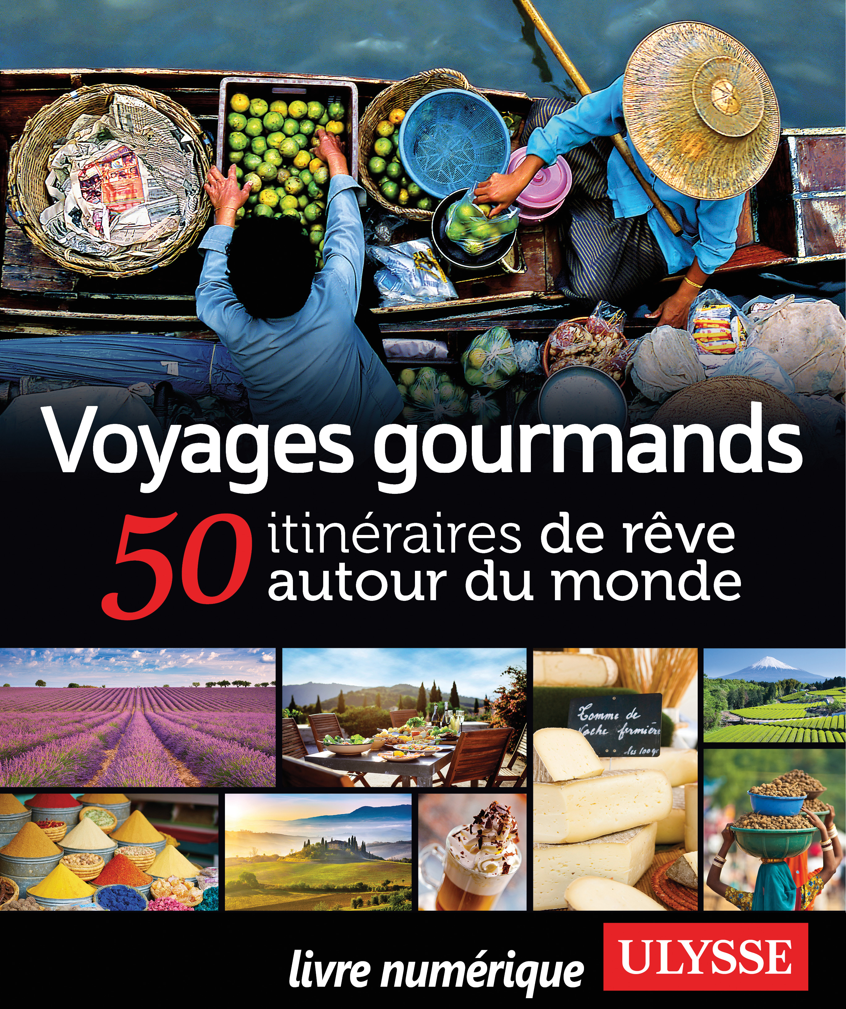 Voyages gourmands - 50 itin...