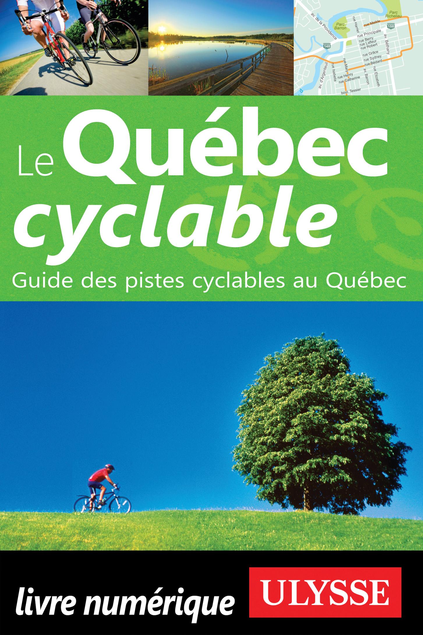 Le Québec cyclable - Guide des voies cyclables au Québec