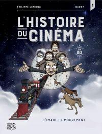 Image de couverture (L'histoire du cinéma en BD 1 - L'image en mouvement)