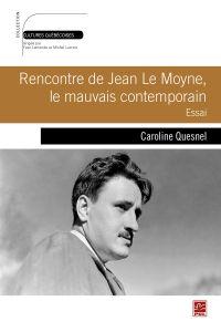 Rencontre de Jean Le Moyne,...