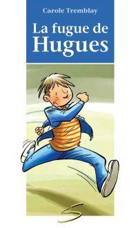 La fugue de Hugues