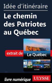 Idée d'itinéraire - Le chemin des Patriotes au Québec