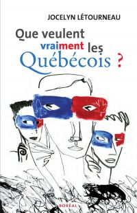 Que veulent vraiment les québécois ?
