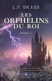 Les Orphelins du roi - Intégrale 2