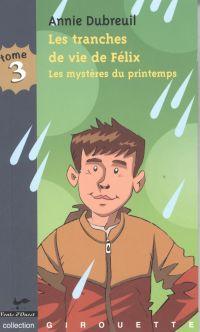 Image de couverture (Les tranches de vie de Félix 3 : Les mystères du printemps)