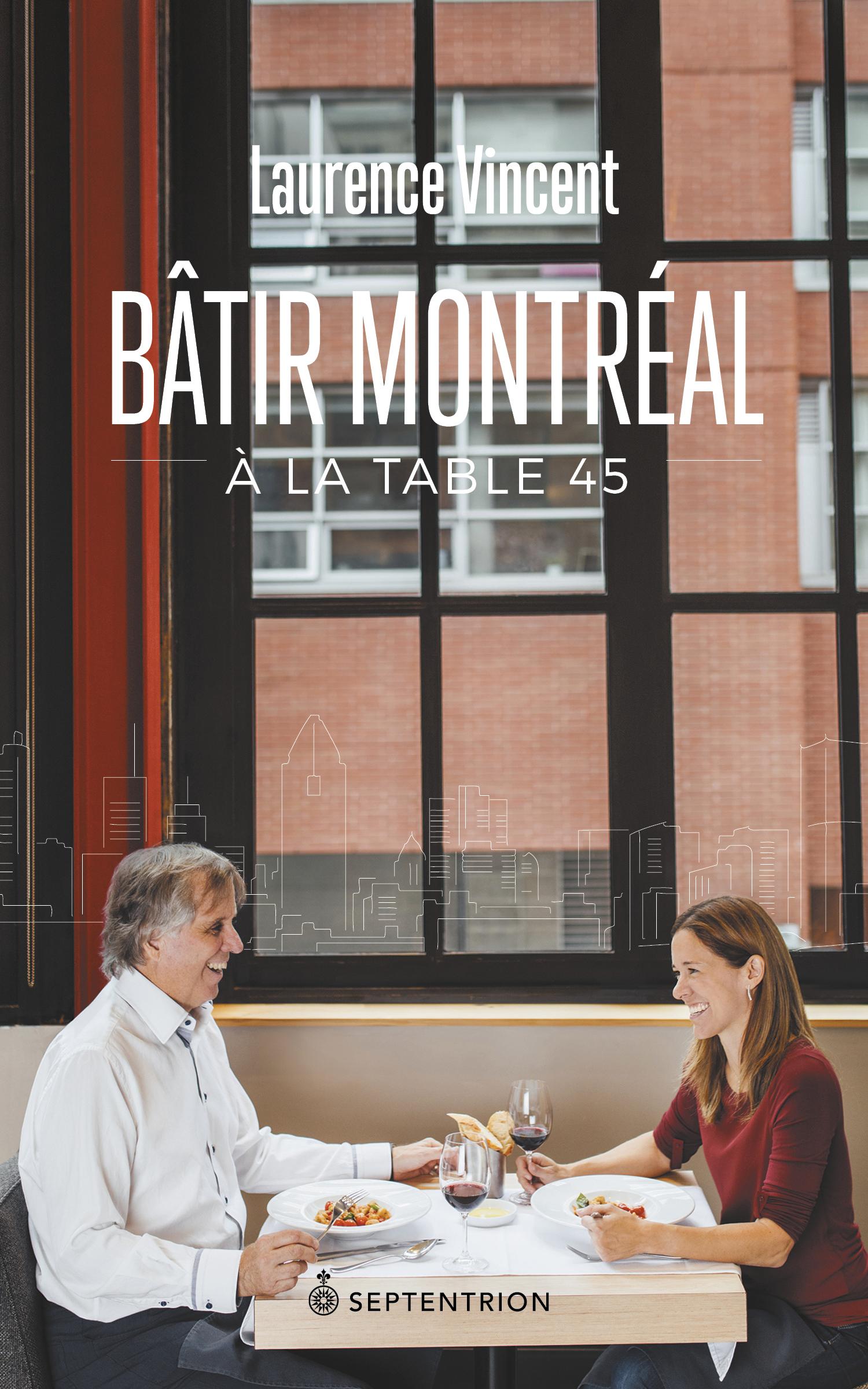 Bâtir Montréal à la table 45