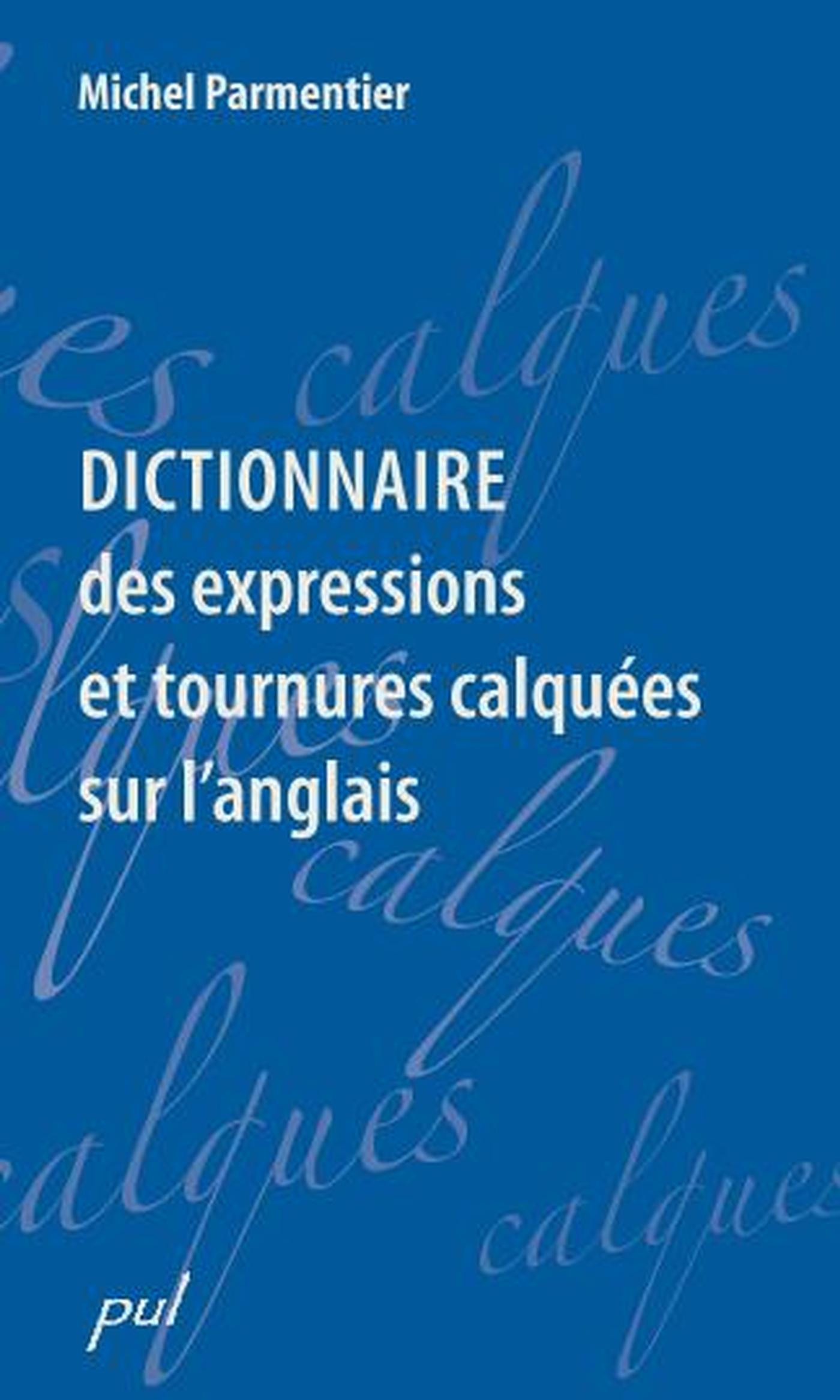 Dictionnaire des expressions et tournures calquées