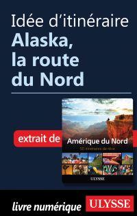 Idée d'itinéraire - Alaska, la route du Nord