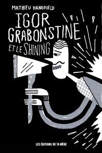 Igor Grabonstine et le Shining