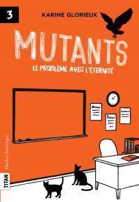 Mutants 3 - Le problème ave...