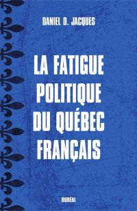 La Fatigue politique du Qué...