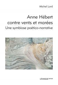 Anne Hébert contre vents et...